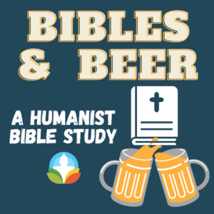 Blue background with two mugs of beer sloshing onto a bible. Text: Bibles & Beer, a Humanist Bible Study.