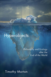 book cover Timothy Morton Hyperobjects
